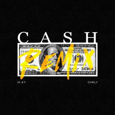 IK-EY x CHRLY - Cash (Remix) main photo
