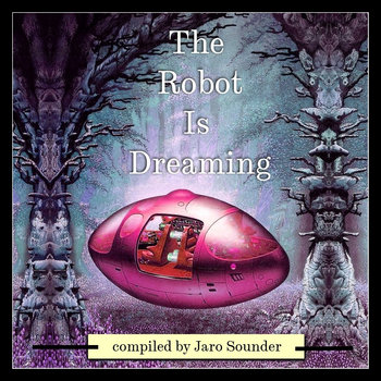 The Robot Is Dreaming (Incidental Music) by Jaro Sounder