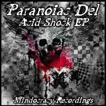 Paranoiac Del - Acid Shock EP{MOCRCYD007} cover art