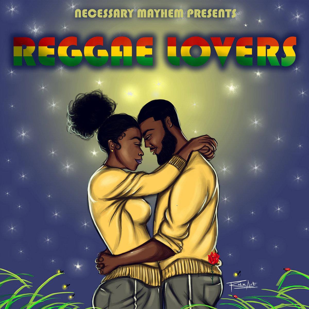 Reggae Lovers Rock | Necessary Mayhem