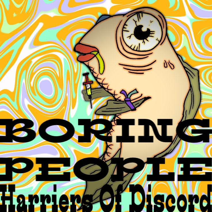 Boring People (Revisited) by Harriers Of Discord