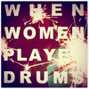 When Women Played Drums Cover Art