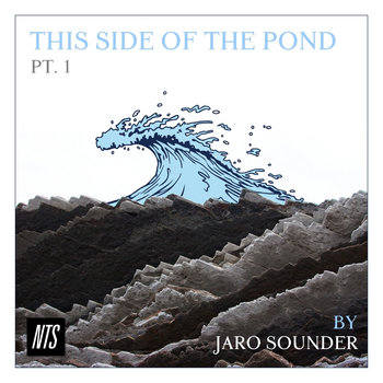 This Side Of The Pond 1 (Rap Special - NTS Radio Broadcast) by Jaro Sounder
