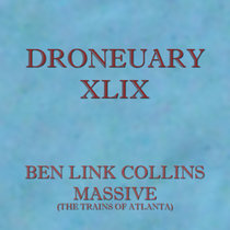 Droneuary XLIX - Massive (The Trains of Atlanta) cover art