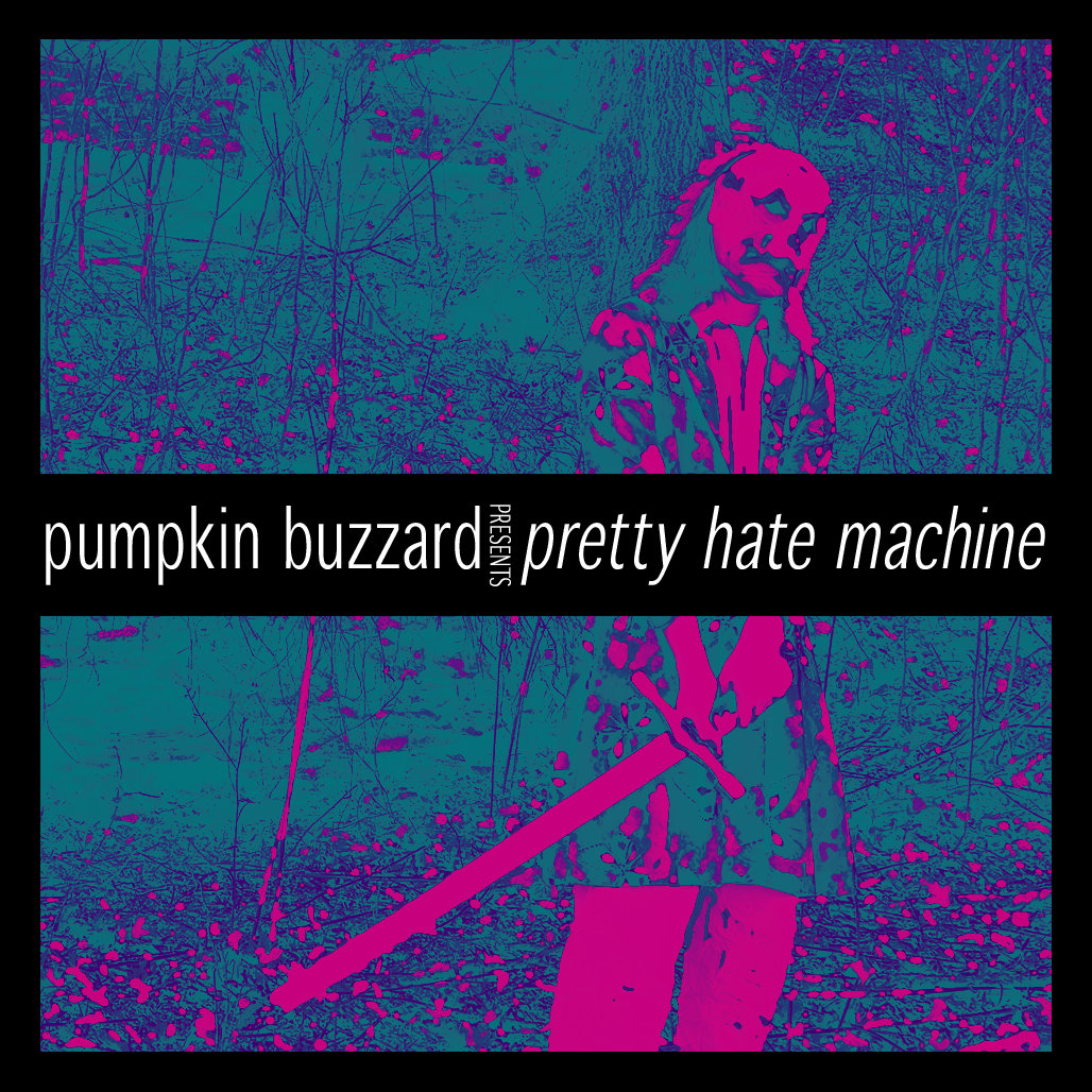 Pretty Hate Machine | Pumpkin Buzzard