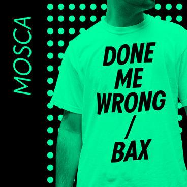 Done Me Wrong / Bax main photo
