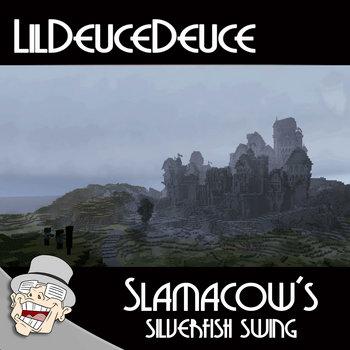 Slamacow's Silverfish Swing by LilDeuceDeuce