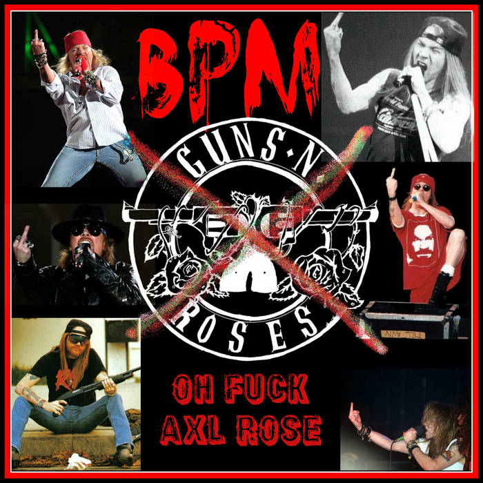 BPM: Oh Fuck, Axl Rose | Altered Frequencies