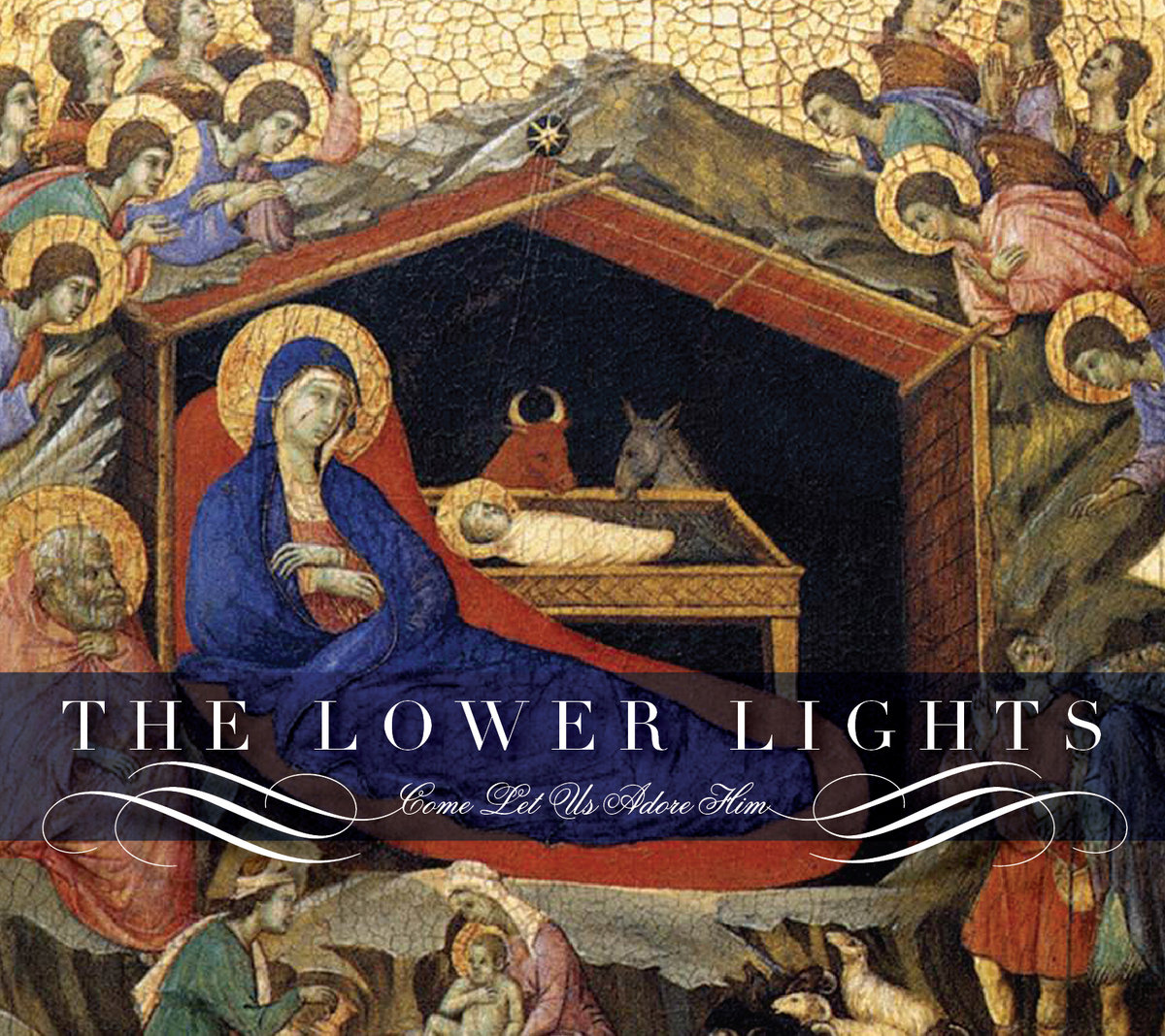 Come Let Us Adore Him | The Lower Lights