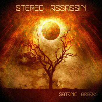 Satanic Breaks, by Stereo Assassin