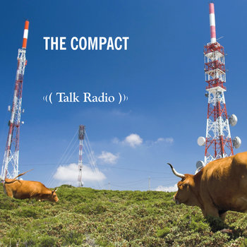 Talk Radio by The Compact