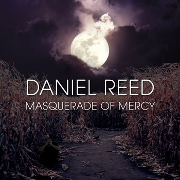Masquerade of Mercy by Daniel Reed