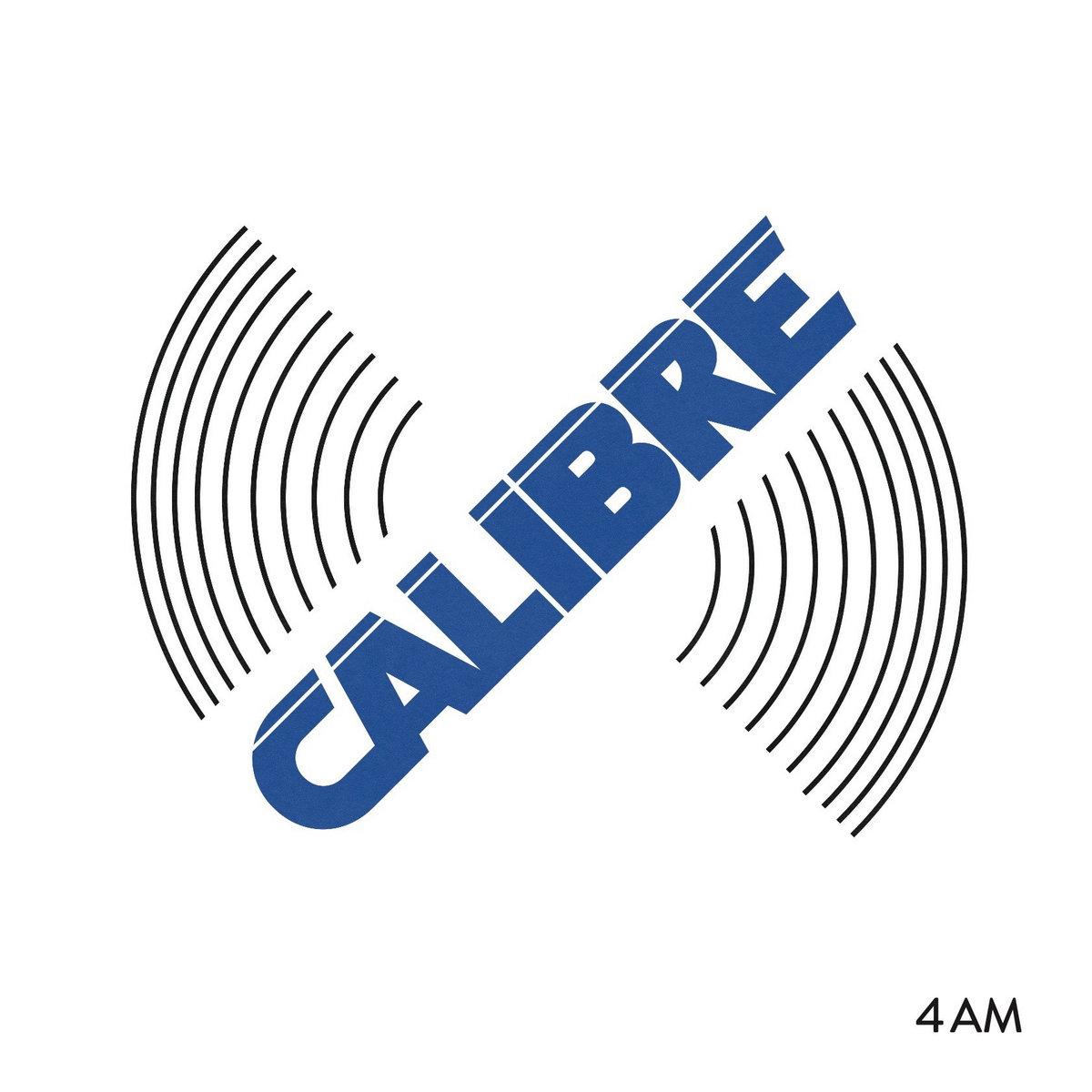4AM | Calibre