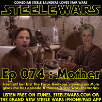 Ep 074 : Mother – My Mum's Ep 8 theories & Star Wars memories cover art