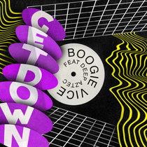 Boogie Vice feat. Deep Aztec - Get Down cover art