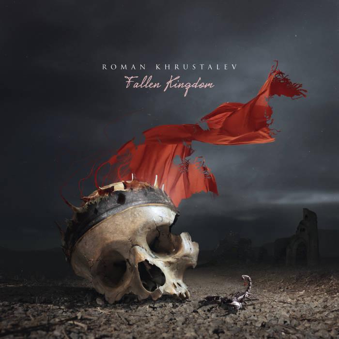 Roman Khrustalev - Fallen Kingdom (2018)