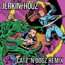 Jerkin' Houz (Catz 'n Dogz Remix) cover art