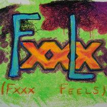 Fxxlx ((fxxx feels)) cover art