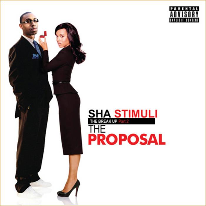 The Break Up Pt 2 The Proposal Bonus Track Version Sha Stimuli