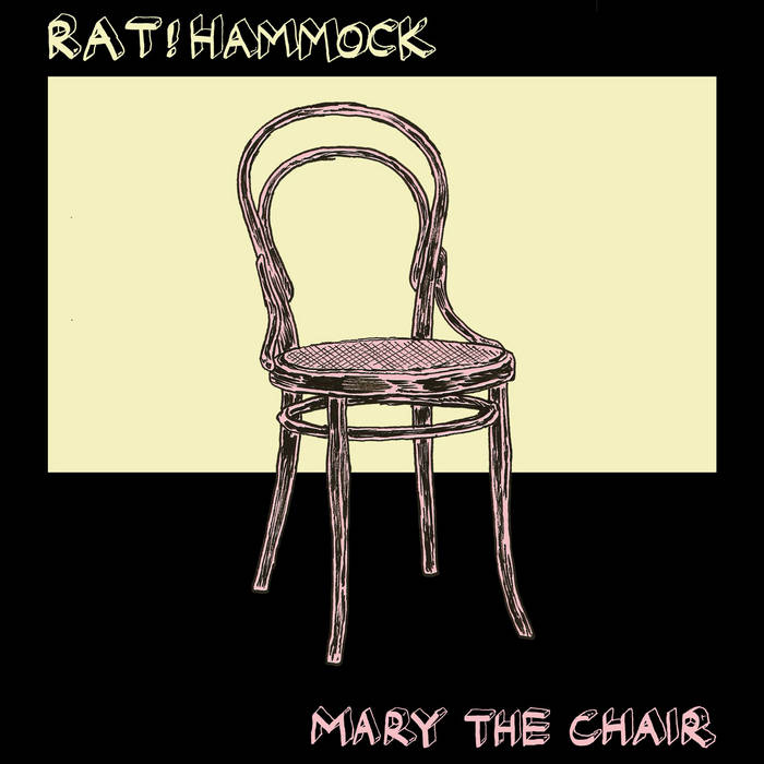 RAT!hammock/Mary the Chair - Producer/Recording Engineer/Mix Engineer