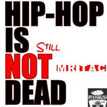 Hip-Hop Is Still Not Dead cover art