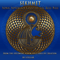 SEKHMET Sonic Sovereign Codes of the Blue Nile cover art