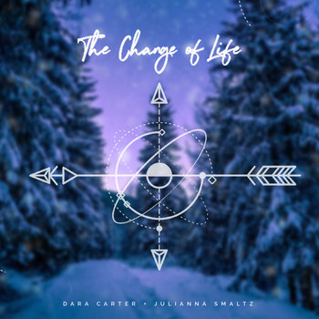 The Change of Life by Julianna Smaltz