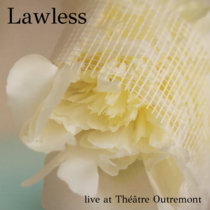 Lawless live at Theatre Outremont cover art