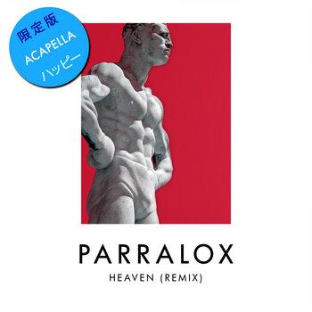 Parralox - Heaven (Acapella 120 BPM)