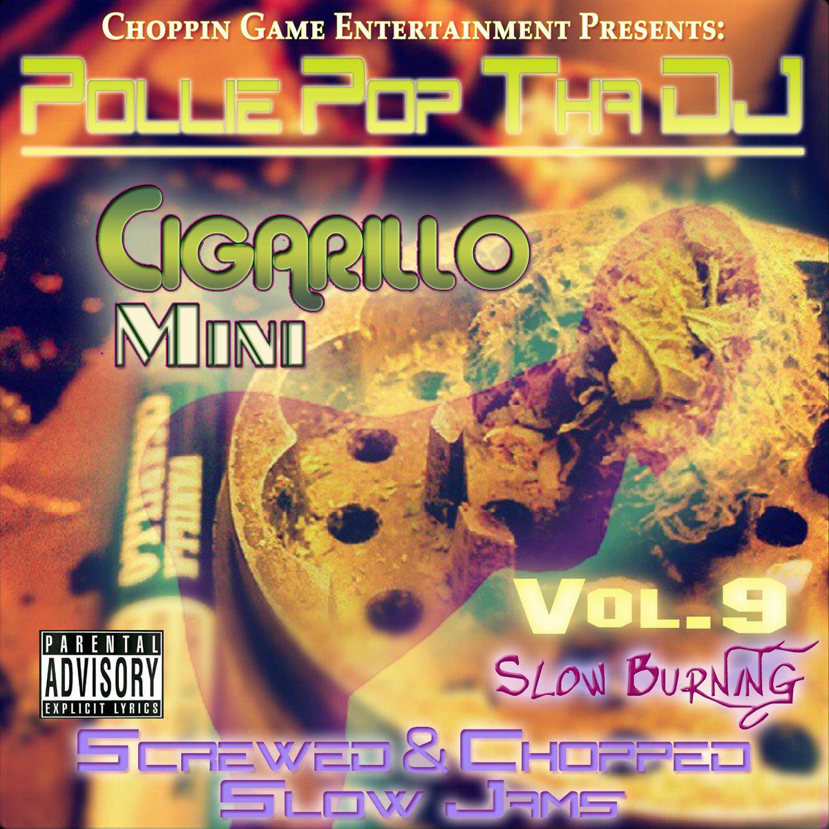 Cigarillo Mini vol  9 (Slow Burning) (Screwed & Chopped Slow