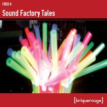 [BR141] : Fred H - Sound Factory Tales ep - including David Duriez Plastic Music Remix - [briquerouge] cover art