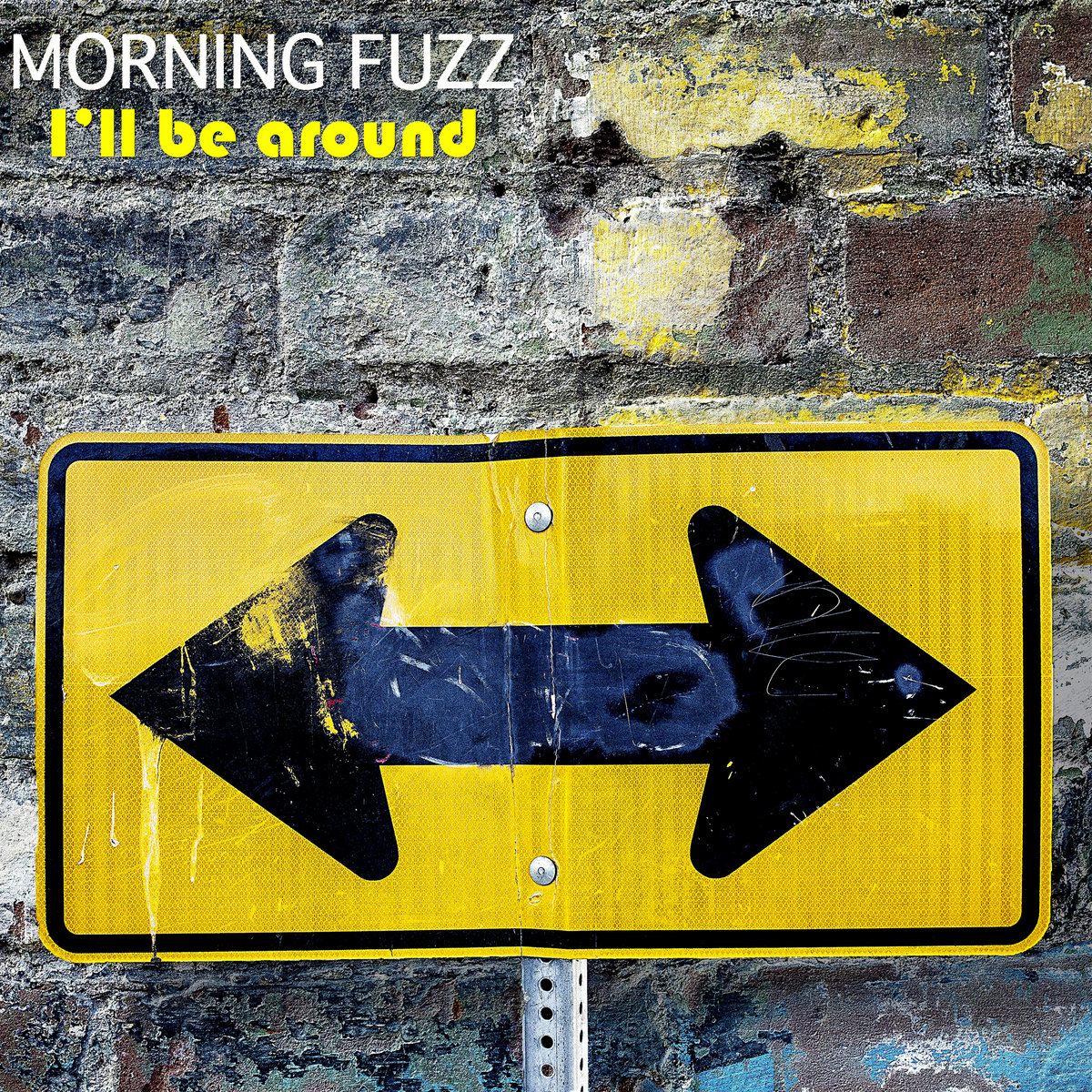 I'll Be Around by Morning Fuzz