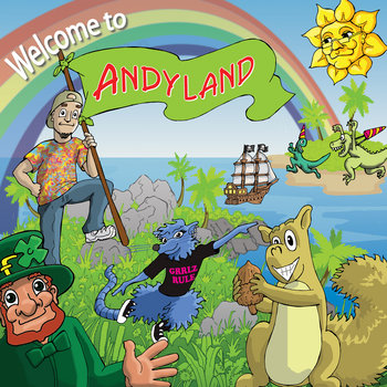 Welcome To Andyland by Andy Z