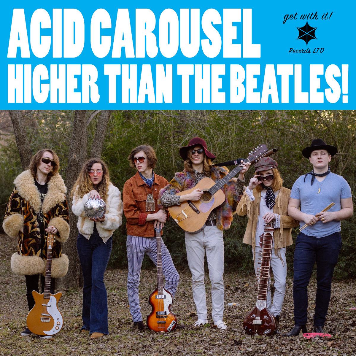Higher Than The Beatles! | Acid Carousel