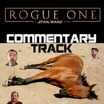 Star Wars: Rogue One: A Star Wars Story Commentary Track by Red Letter Media