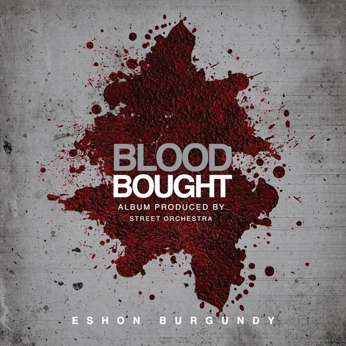 Blood Bought Ep Eshon Burgundy