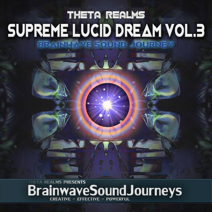 Supreme Lucid Dream Vol 3   Theta Realms - Brainwave Sound