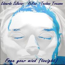 Free Your Mind Tonight (feat. Roxas feat. Techno Treason) [Single] cover art