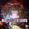 SALEK FEAT PSYKOZE-NO FEAR TO LOOS 194bpm