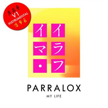 Parralox - My Life V1 (Instrumental)