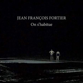 On s'habitue (2019, single) by Jean Francois Fortier