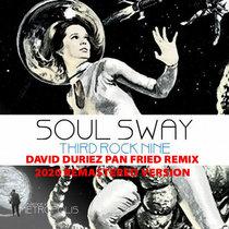 Soul Sway - Third Rock Social (David Duriez Pan Fried ReDub) [2020 Remastered] cover art