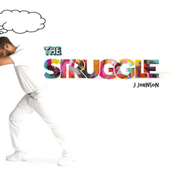 The STRUGGLE by J. Johnson