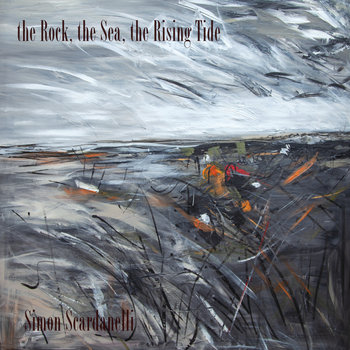The Rock, the Sea, the Rising Tide by Simon Scardanelli