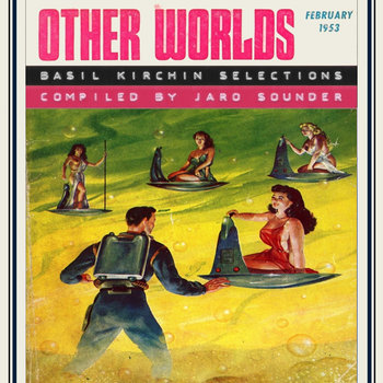 Other Worlds: Basil Kirchin Selections by Jaro Sounder