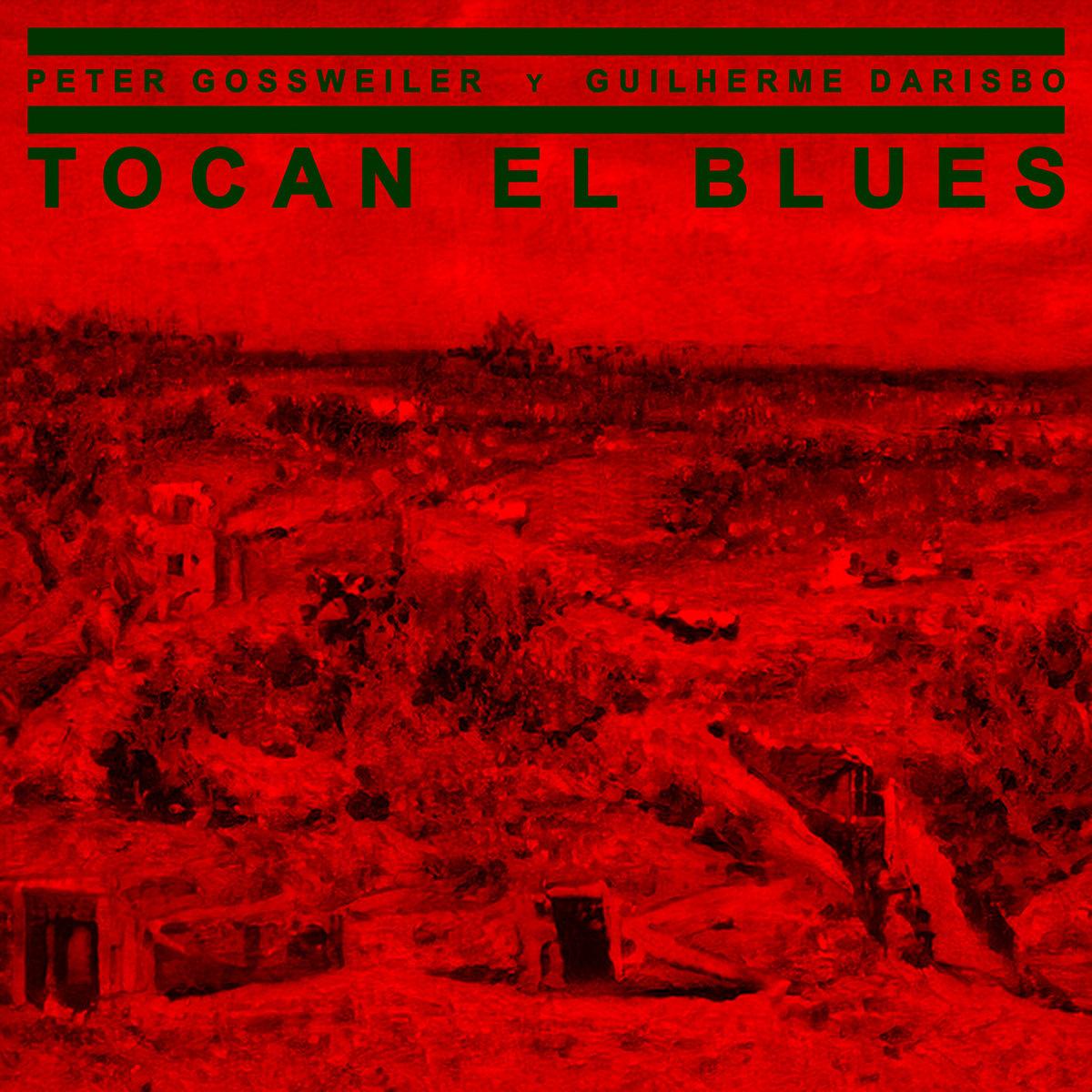 Guilherme Darisbo + Peter Gossweiler – Tocan el Blues