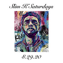 Slim K Saturdays (8/29/20) cover art
