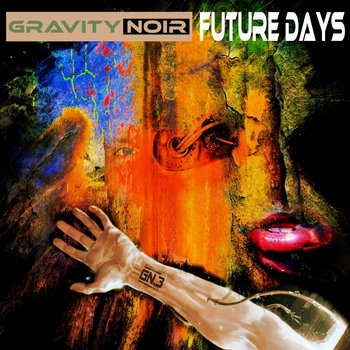 Future Days by Gravity Noir
