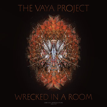 Wrecked In A Room by The Vaya Project
