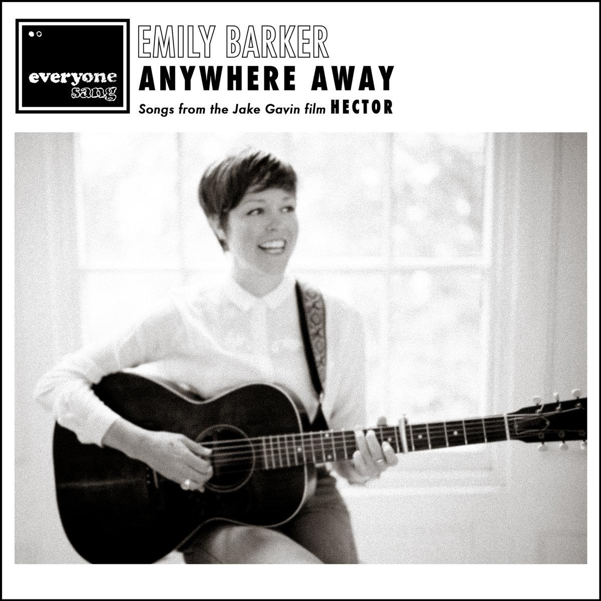 Anywhere Away (Songs from the Jake Gavin film 'Hector') | Emily Barker